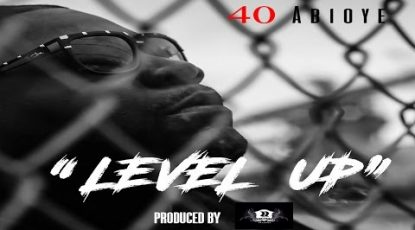 "40 Abioye ""Level Up"" (Clean Mix)"